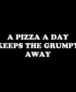 A Pizza a Day Keeps the Grumpy Away T-Shirt Design