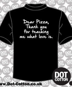 DDear Pizza Thank you for teaching me What Love is T-Shirt Layout