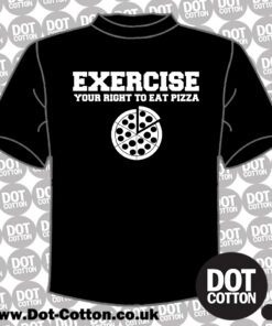 EXERCISE your right to eat pizza printed T-Shirt Layout