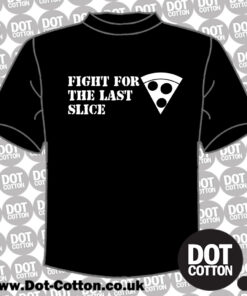 Fight For The Last Slice T-Shirt Layout