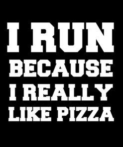 I Run Because I Really Like Pizza T-Shirt Design