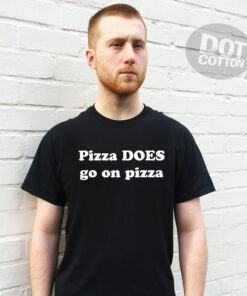 Pizza DOES go on Pizza T-Shirt Design Printed T-Shirt