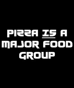 Pizza IS a Major Food Group T-Shirt