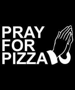Pray for Pizza T-Shirt