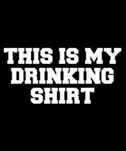 This is my Drinking T-shirt