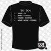 To do Coffee List T-shirt